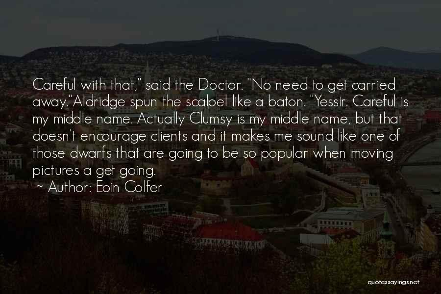 Scalpel Quotes By Eoin Colfer