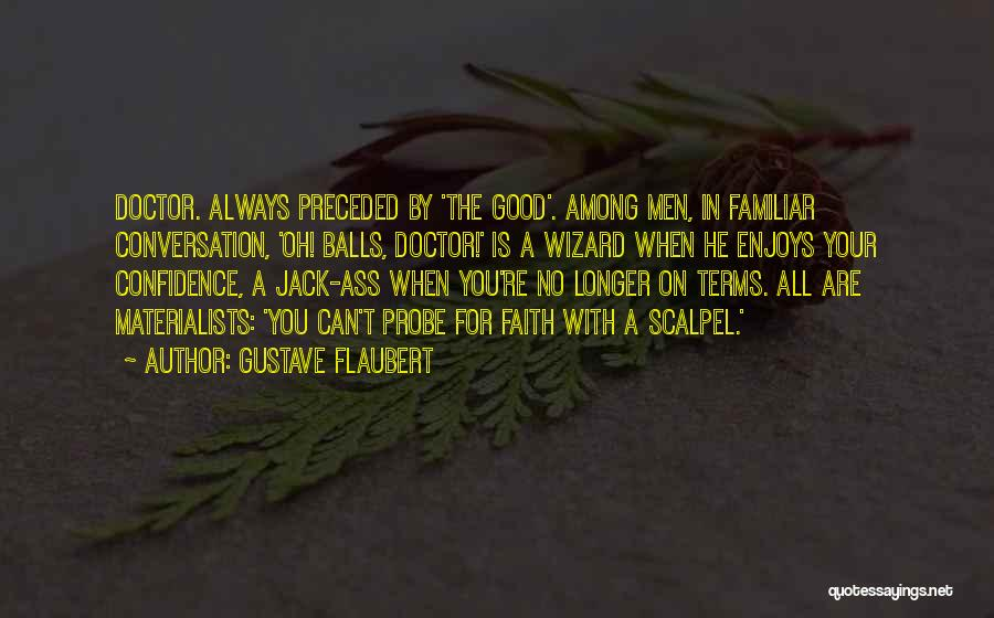 Scalpel Quotes By Gustave Flaubert