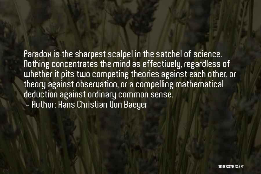 Scalpel Quotes By Hans Christian Von Baeyer