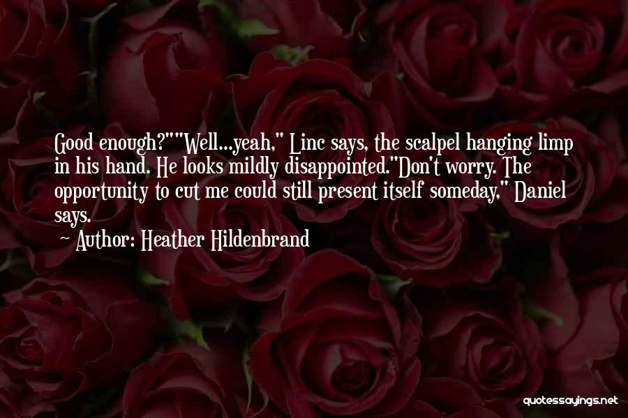 Scalpel Quotes By Heather Hildenbrand