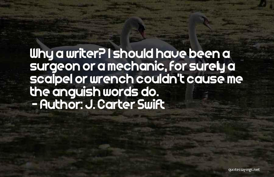 Scalpel Quotes By J. Carter Swift