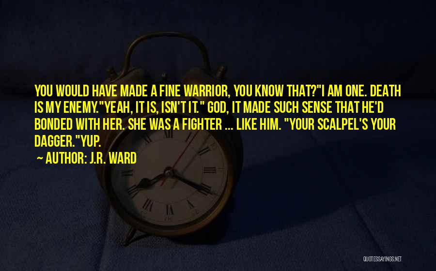 Scalpel Quotes By J.R. Ward