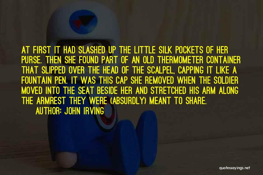 Scalpel Quotes By John Irving