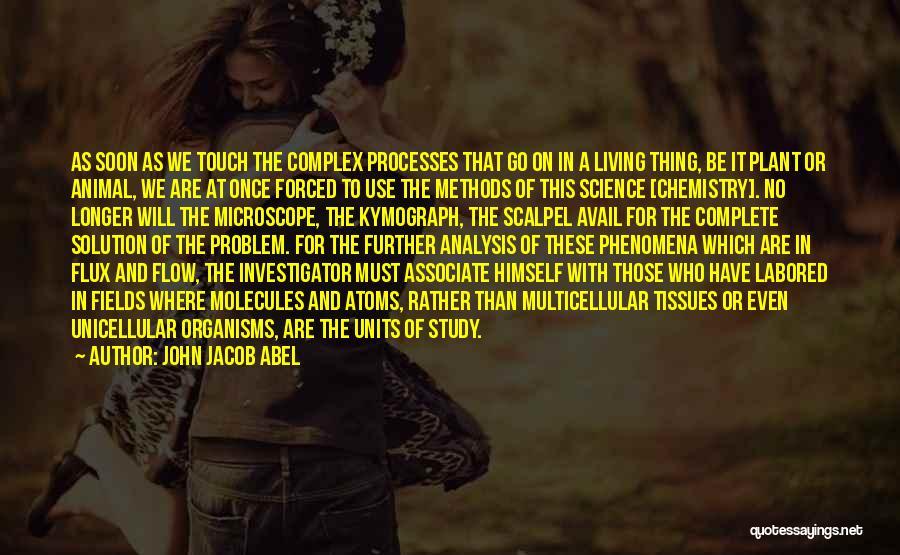 Scalpel Quotes By John Jacob Abel