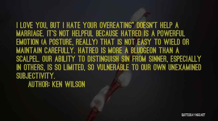 Scalpel Quotes By Ken Wilson