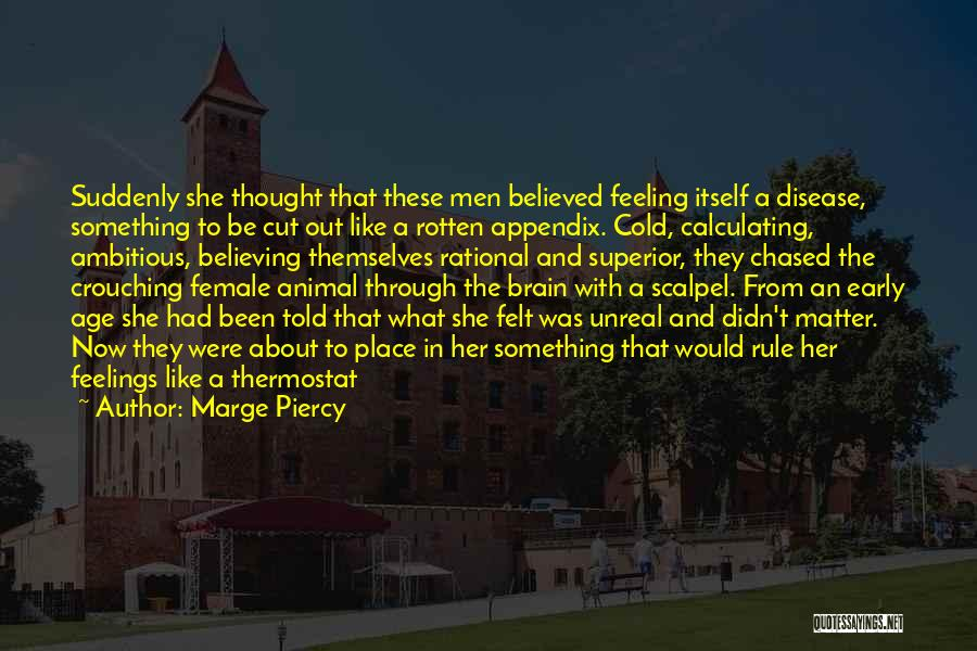 Scalpel Quotes By Marge Piercy