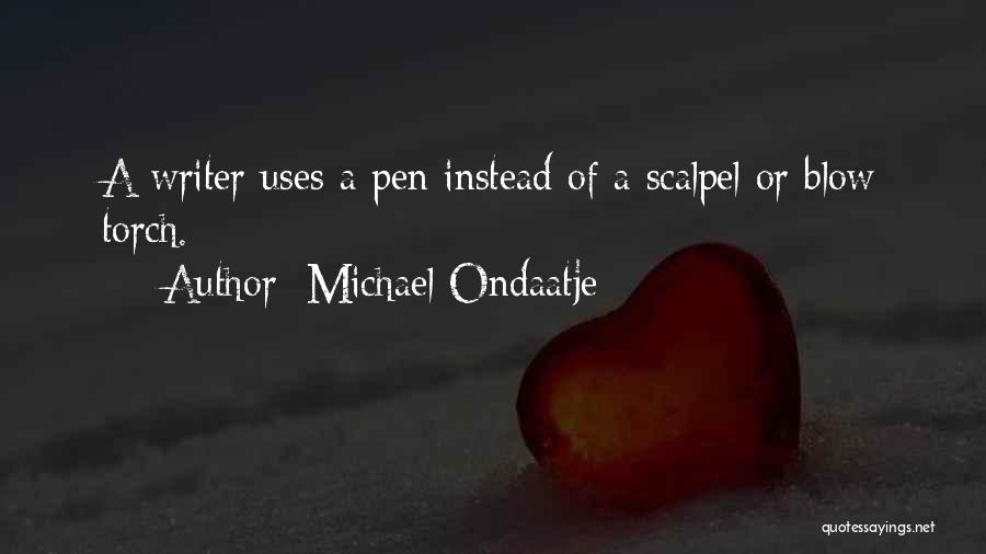 Scalpel Quotes By Michael Ondaatje