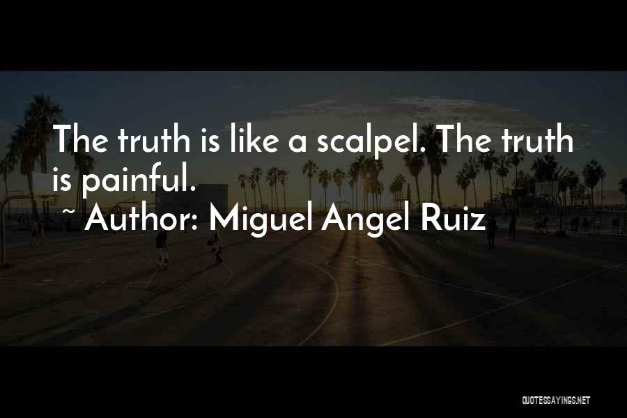Scalpel Quotes By Miguel Angel Ruiz