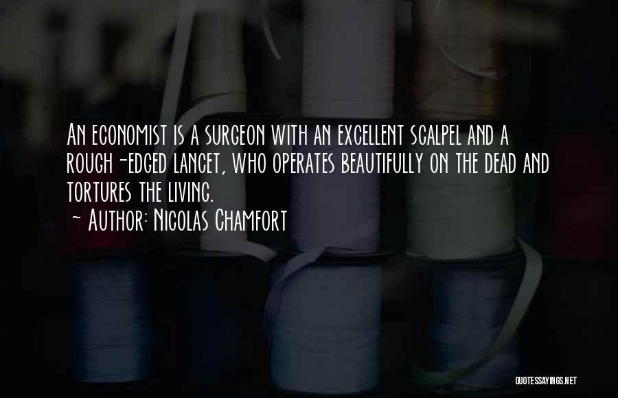 Scalpel Quotes By Nicolas Chamfort