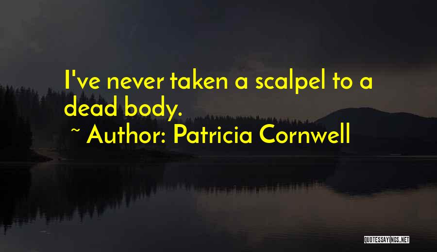 Scalpel Quotes By Patricia Cornwell