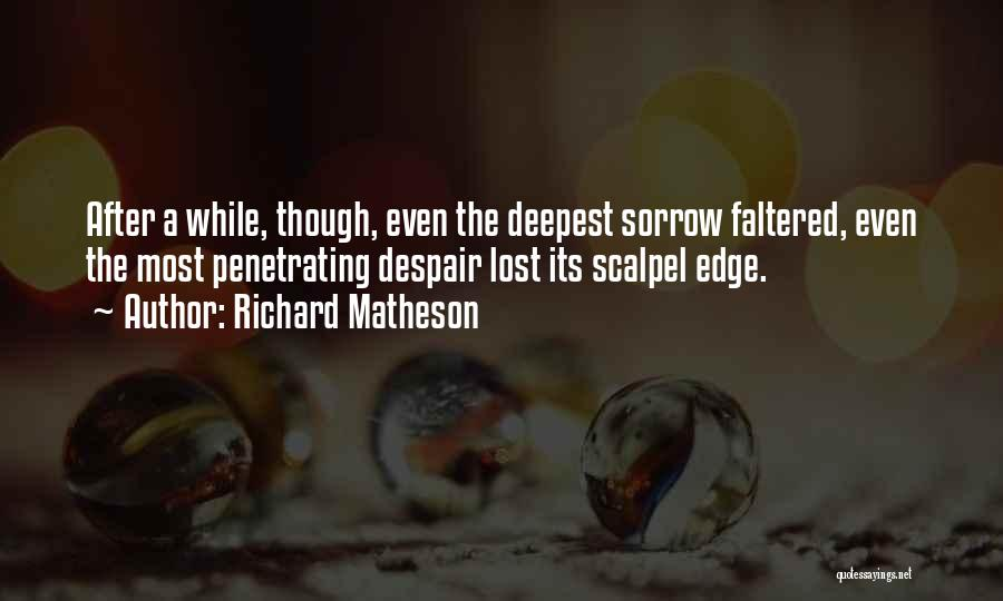 Scalpel Quotes By Richard Matheson