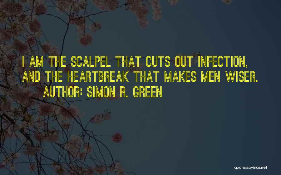 Scalpel Quotes By Simon R. Green