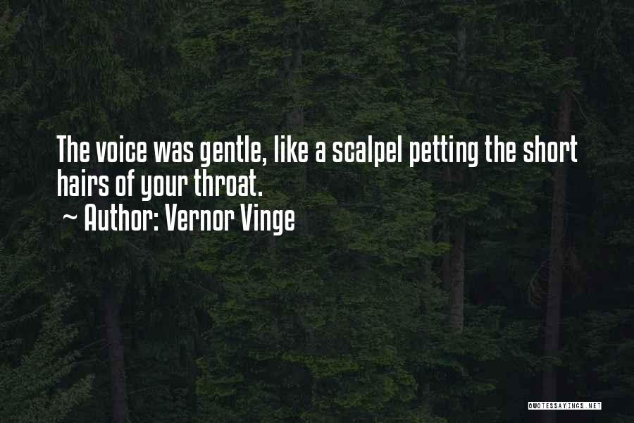 Scalpel Quotes By Vernor Vinge