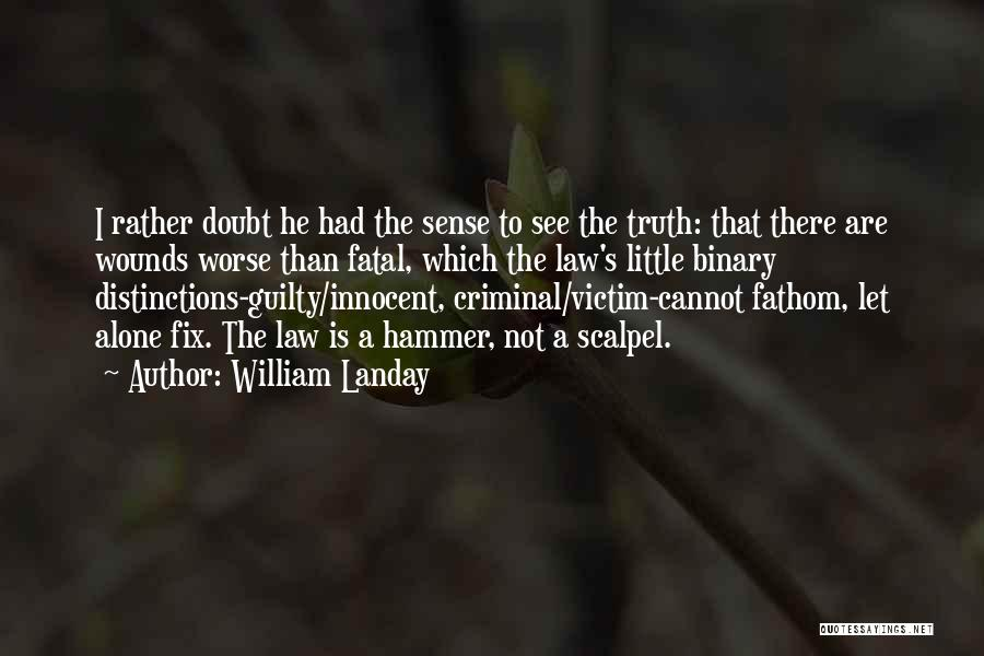 Scalpel Quotes By William Landay