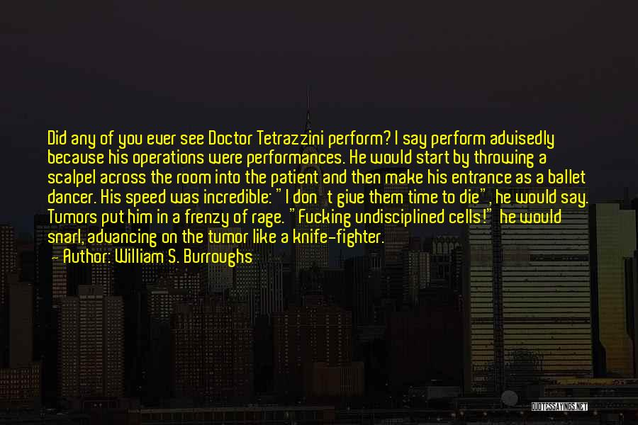 Scalpel Quotes By William S. Burroughs