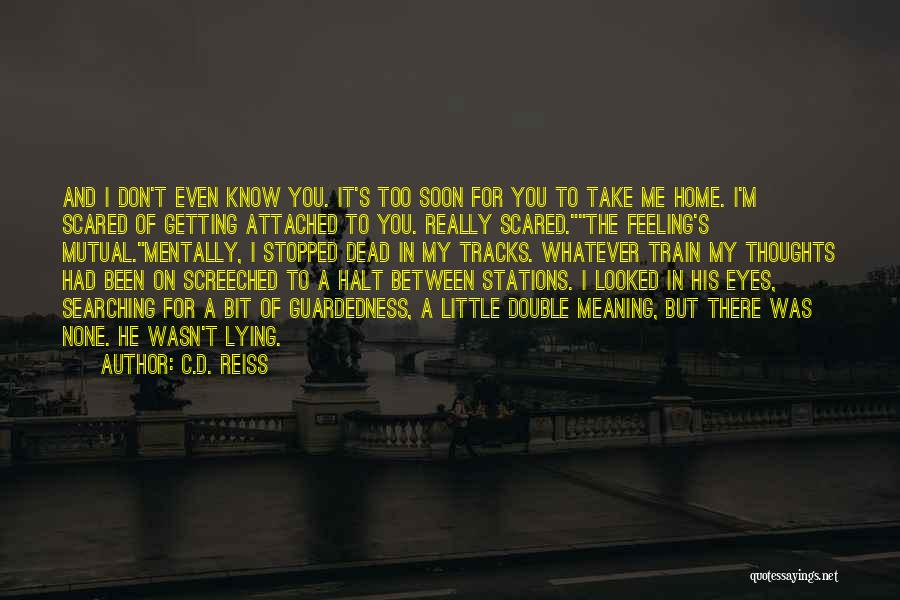 Scared Of Getting Attached Quotes By C.D. Reiss
