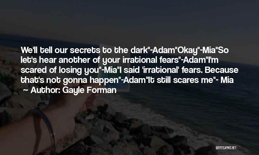 Top 53 Quotes Sayings About Scared Of Losing You