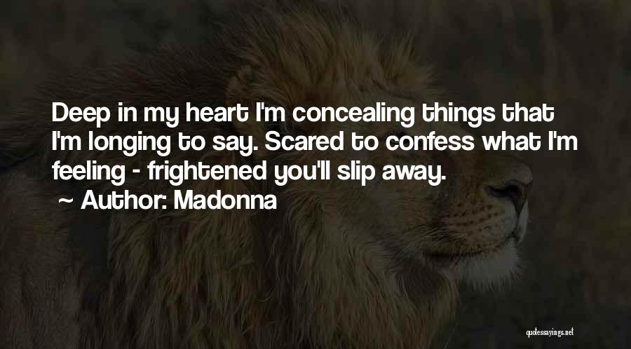 Scared To Confess Quotes By Madonna