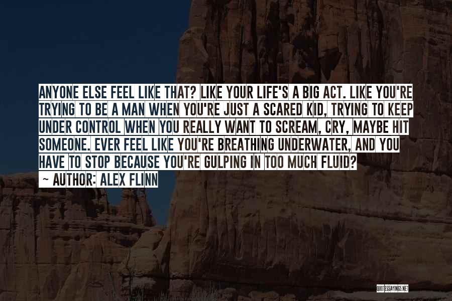 Scared To Like You Quotes By Alex Flinn