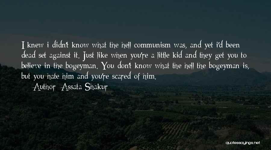 Scared To Like You Quotes By Assata Shakur