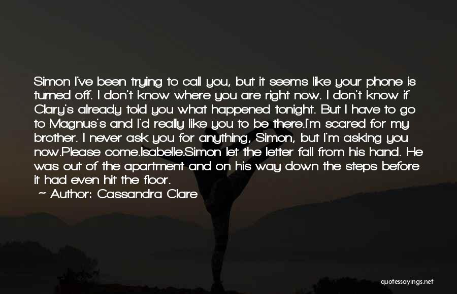 Scared To Like You Quotes By Cassandra Clare