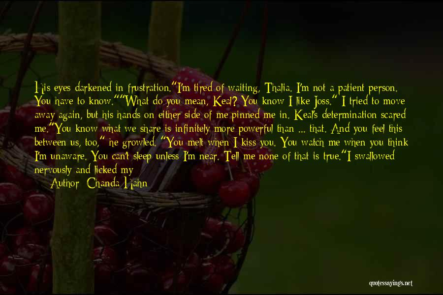 Scared To Like You Quotes By Chanda Hahn