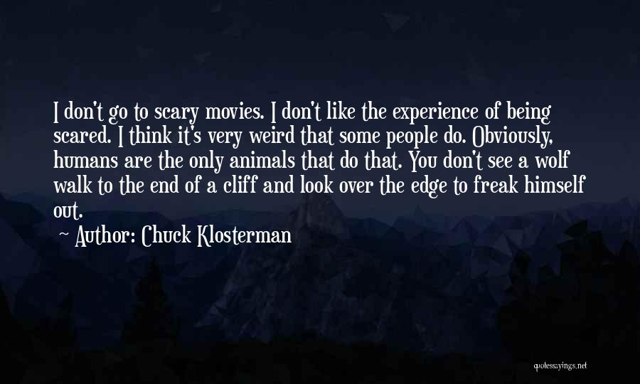 Scared To Like You Quotes By Chuck Klosterman