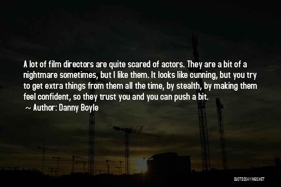 Scared To Like You Quotes By Danny Boyle