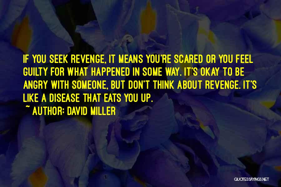 Scared To Like You Quotes By David Miller