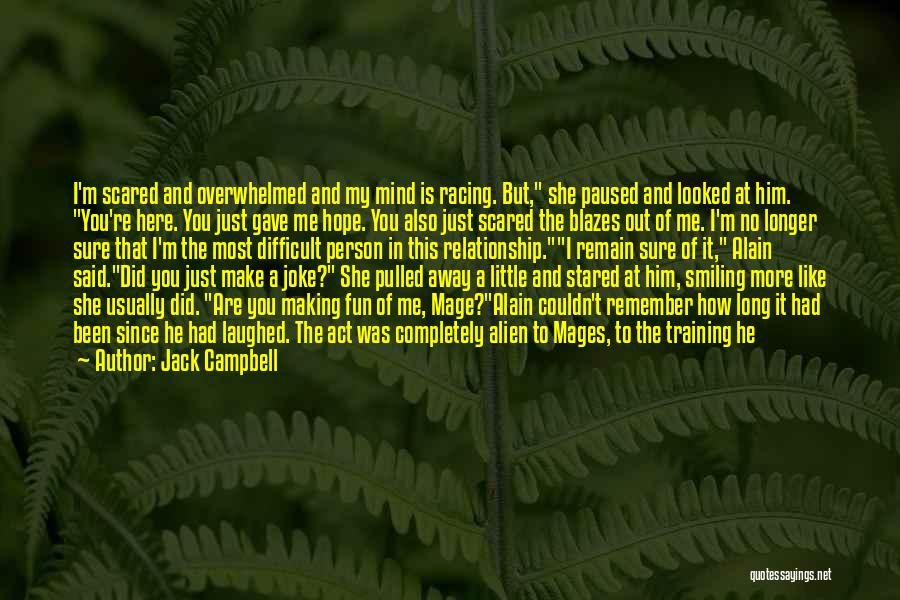 Scared To Like You Quotes By Jack Campbell