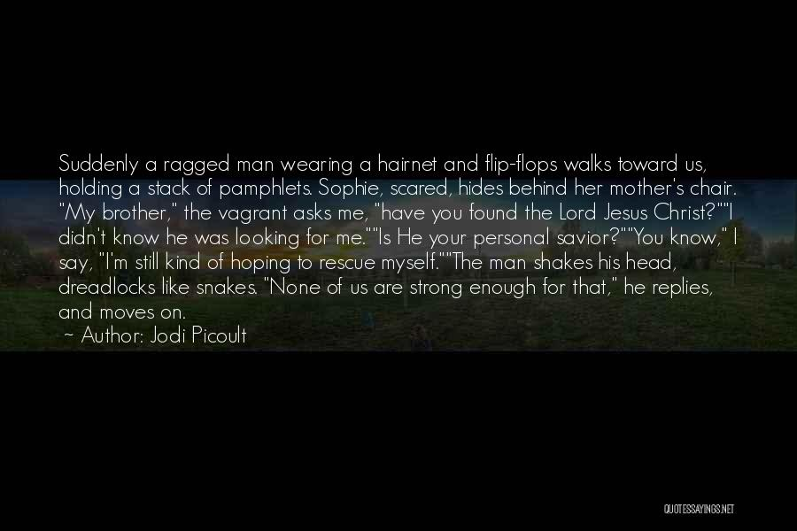 Scared To Like You Quotes By Jodi Picoult