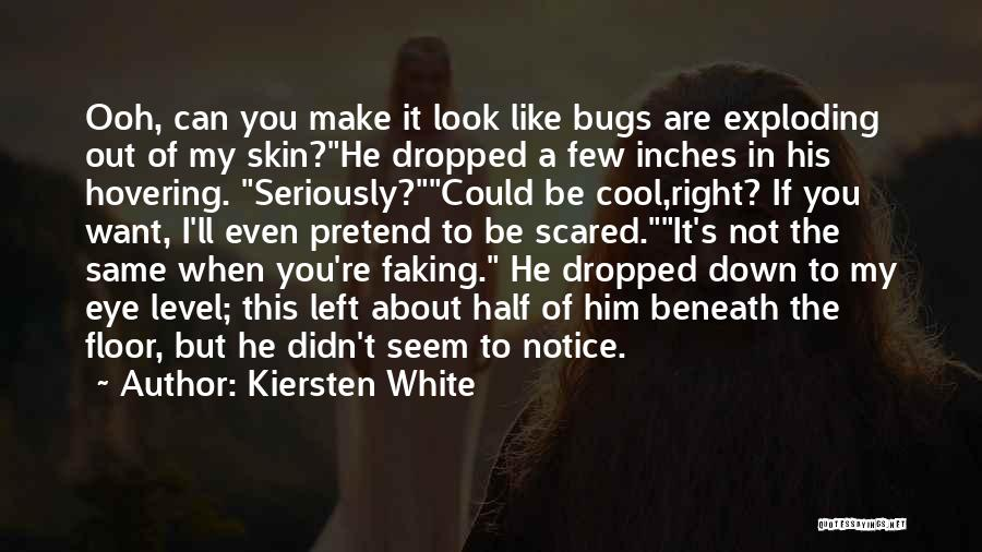 Scared To Like You Quotes By Kiersten White
