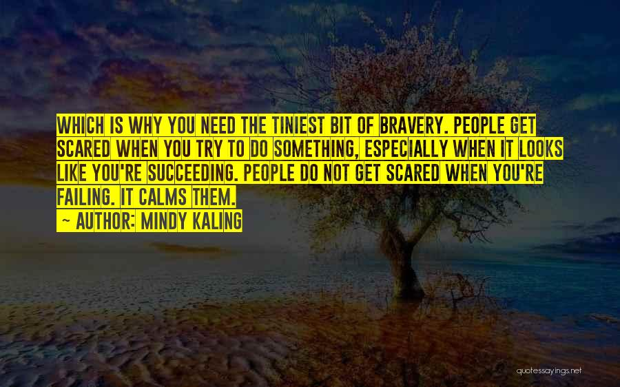 Scared To Like You Quotes By Mindy Kaling