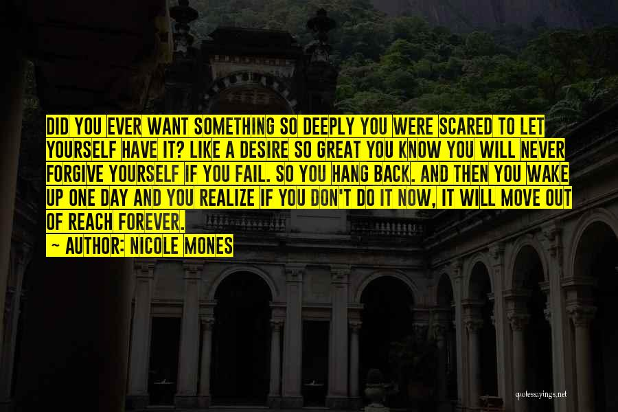 Scared To Like You Quotes By Nicole Mones