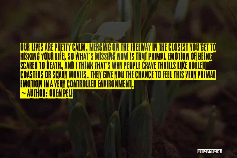 Scared To Like You Quotes By Oren Peli