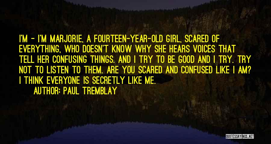 Scared To Like You Quotes By Paul Tremblay