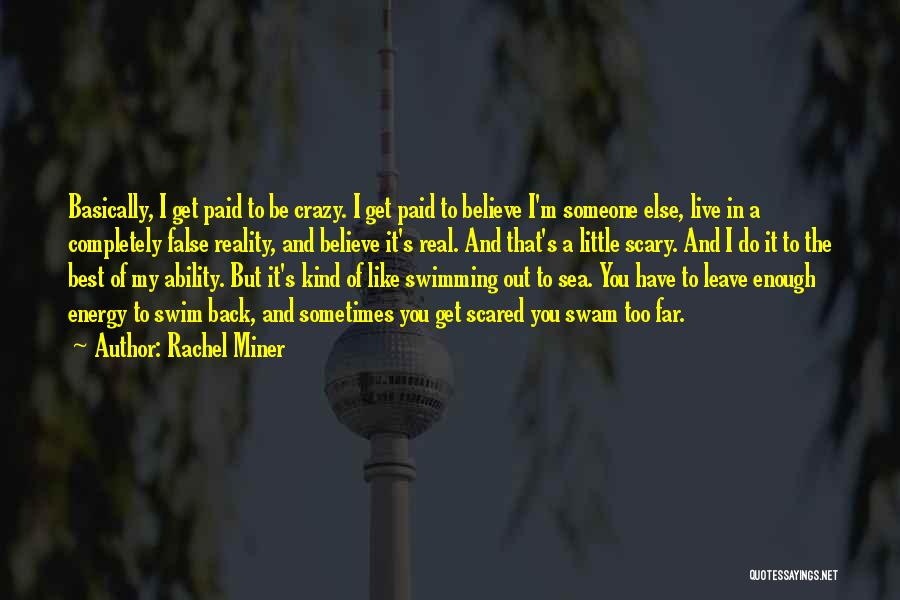 Scared To Like You Quotes By Rachel Miner