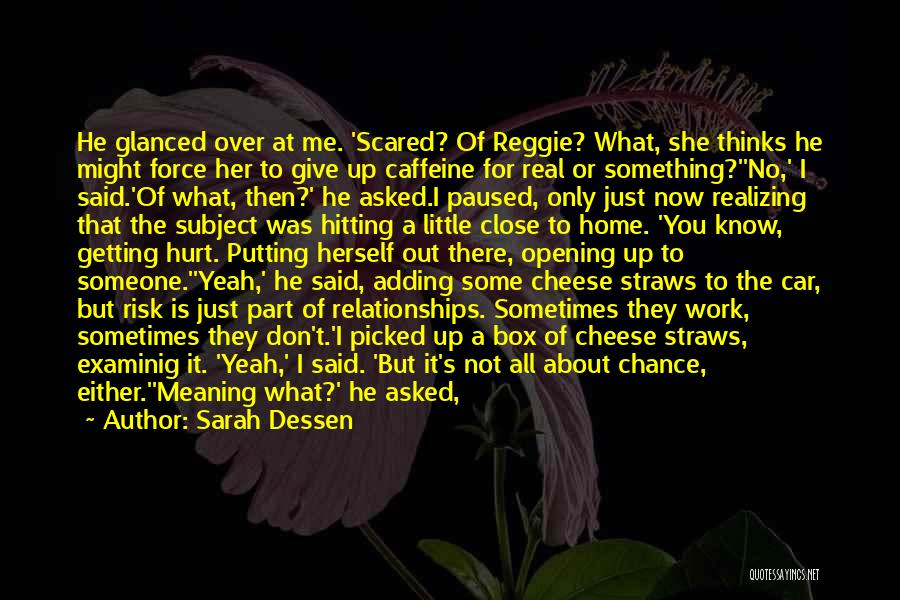 Scared To Like You Quotes By Sarah Dessen