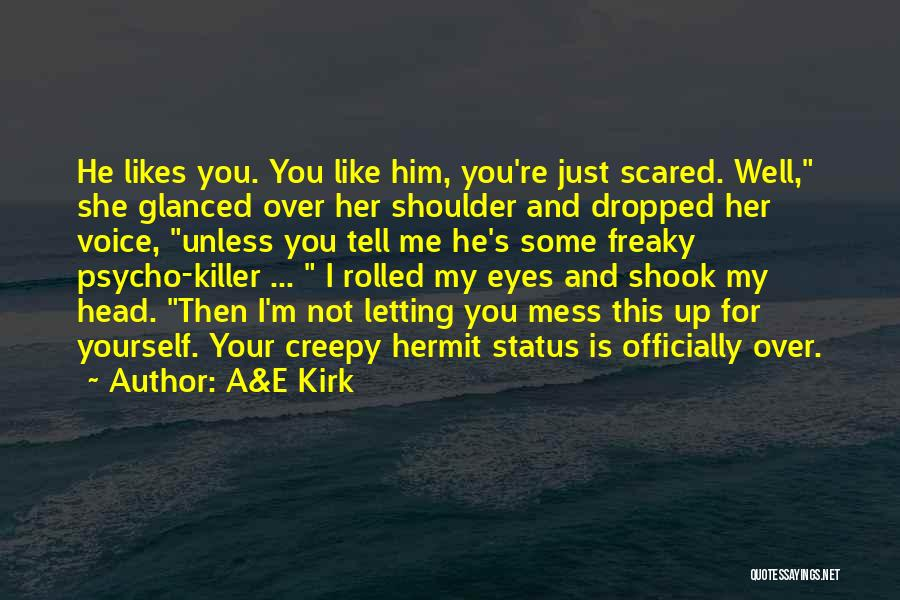 Scared To Mess Up Quotes By A&E Kirk