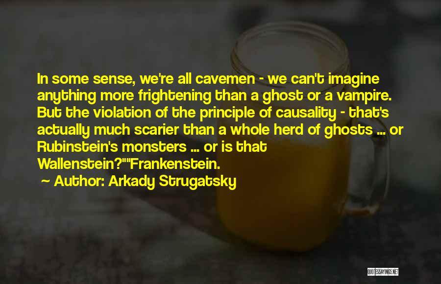 Scarier Than Quotes By Arkady Strugatsky