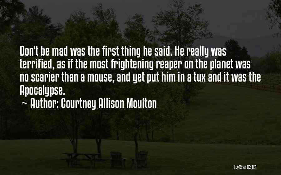 Scarier Than Quotes By Courtney Allison Moulton