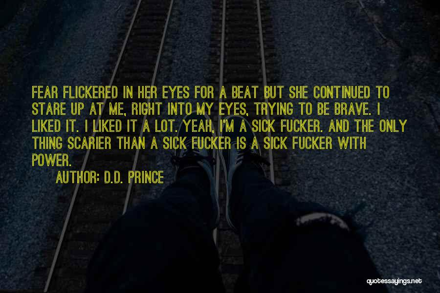Scarier Than Quotes By D.D. Prince