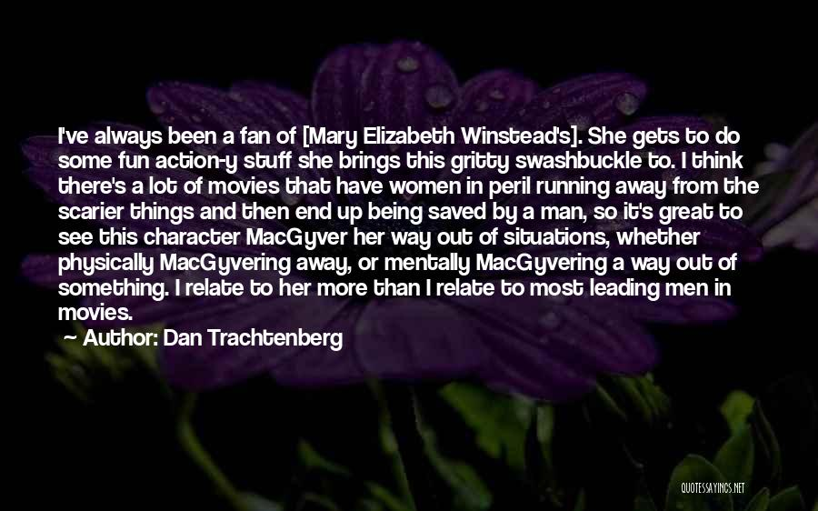 Scarier Than Quotes By Dan Trachtenberg