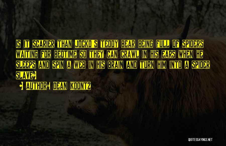 Scarier Than Quotes By Dean Koontz
