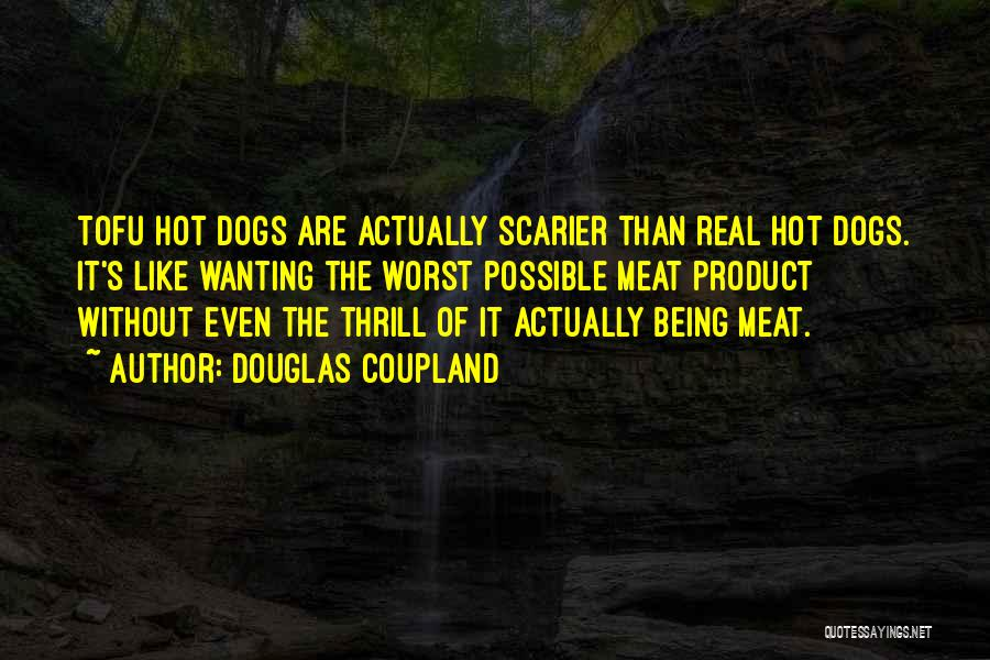 Scarier Than Quotes By Douglas Coupland