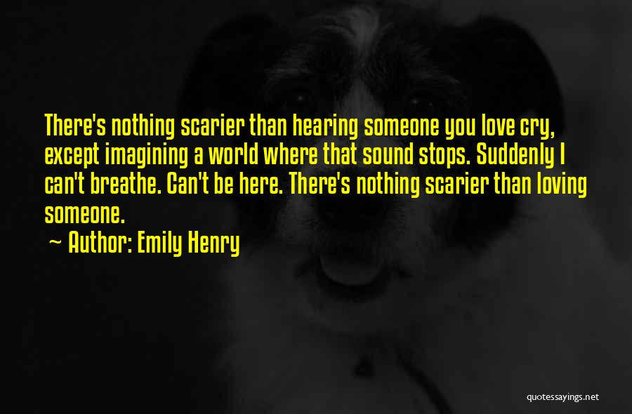 Scarier Than Quotes By Emily Henry