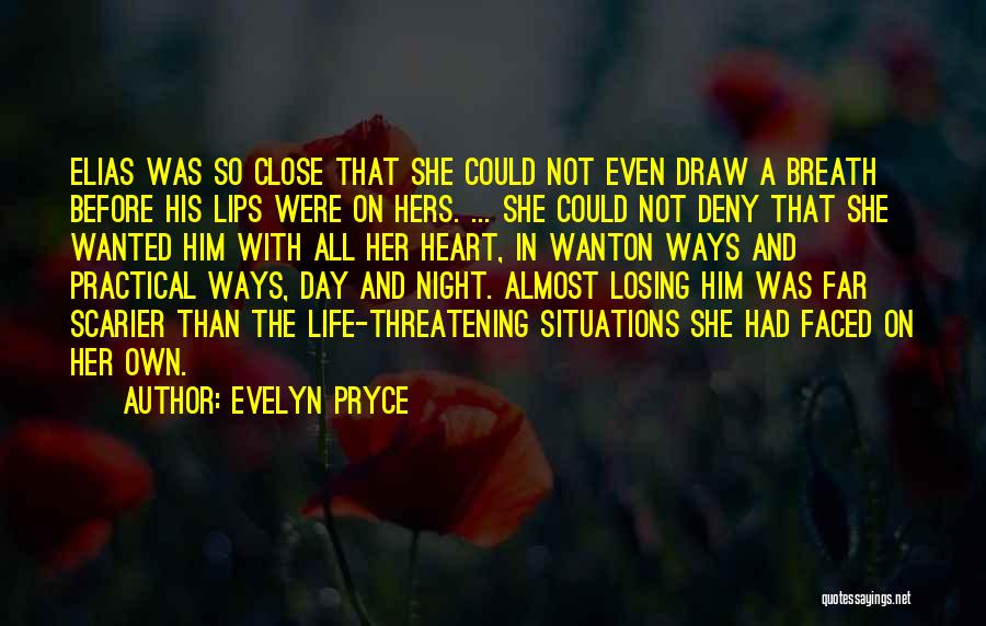 Scarier Than Quotes By Evelyn Pryce