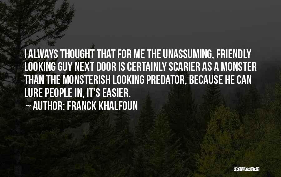 Scarier Than Quotes By Franck Khalfoun
