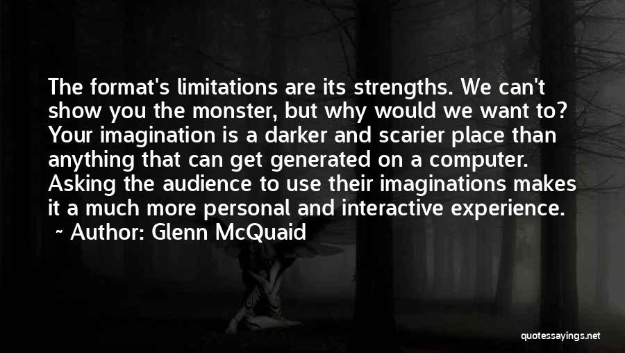 Scarier Than Quotes By Glenn McQuaid