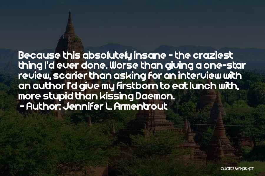 Scarier Than Quotes By Jennifer L. Armentrout